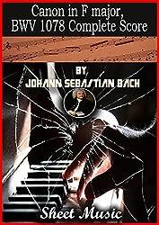 Canon in F major, BWV 1078 By Johann Sebastian Bach sheet music book: Complete Score (English Edition)