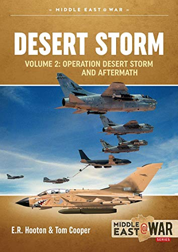 Compare Textbook Prices for Desert Storm Volume 2: Operation Desert Storm and Aftermath Middle East@War  ISBN 9781913336356 by Hooton, Ted,Cooper, Tom