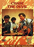 Chase the Devil: Religious Music of the Appalachians