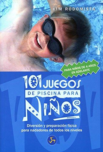 101 juegos de piscina para niños de 4 años en adelante : diversión y preparación física para nadadores de todos los niveles (Mundo Infantil)