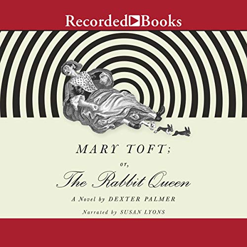 Page de couverture de Mary Toft; or, the Rabbit Queen
