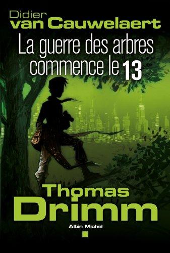 Thomas Drimm - tome 2 : La Guerre des arbres a commencé le 13
