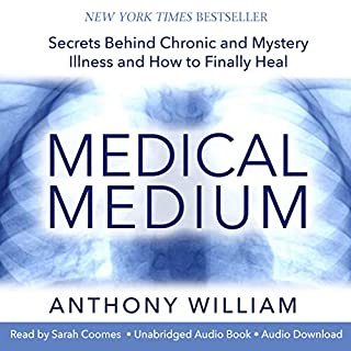 Medical Medium     Secrets Behind Chronic and Mystery Illness and How to Finally Heal              Written by:                                                                                                                                 Anthony William                               Narrated by:                                                                                                                                 Sarah Coomes                      Length: 13 hrs and 25 mins     53 ratings     Overall 4.7