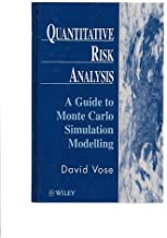 Quantitative Risk Analysis: A Guide to Monte Carlo Simulation Modelling