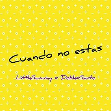Cuando No Estas (feat. DoblexSanto)