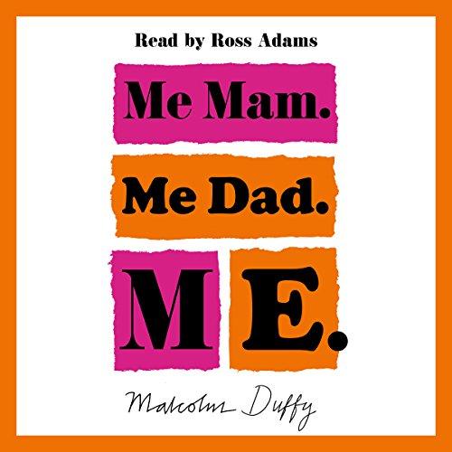 Me Mam. Me Dad. Me. audiobook cover art