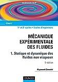 Mécanique expérimentale des fluides, tome 1 - Statique et dynamique des fluides non visqueux
