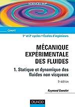 Mécanique expérimentale des fluides, tome 1 - Statique et dynamique des fluides non visqueux de Raymond Comolet