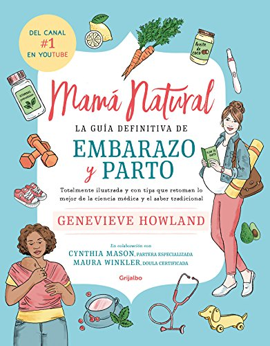 Mamá natural / The Mama Natural Week-by-Week Guide to Pregnancy and Childbirth (Spanish Edition)