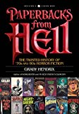 Image of Paperbacks from Hell: The Twisted History of '70s and '80s Horror Fiction (QUIRK BOOKS)