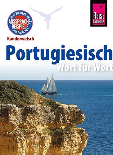 Portugiesisch - Wort für Wort: Kauderwelsch-Sprachführer von Reise Know-How