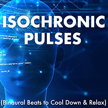 Isochronic Pulses - Binaural Beats to Cool Down & Relax, Anti Stress for Break Time