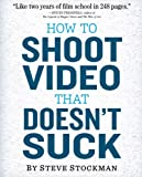 Shoot Video That Doesnt Suck Book
