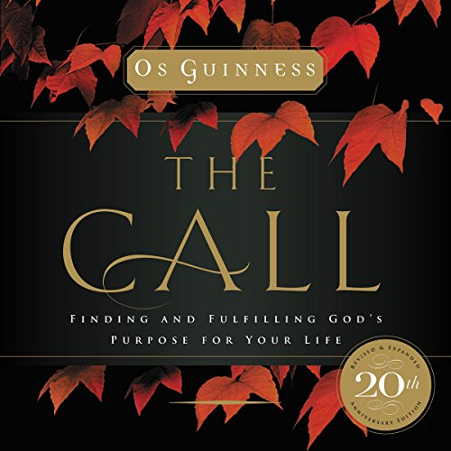 The Call: Finding and Fulfilling God's Purpose for Your Life cover art