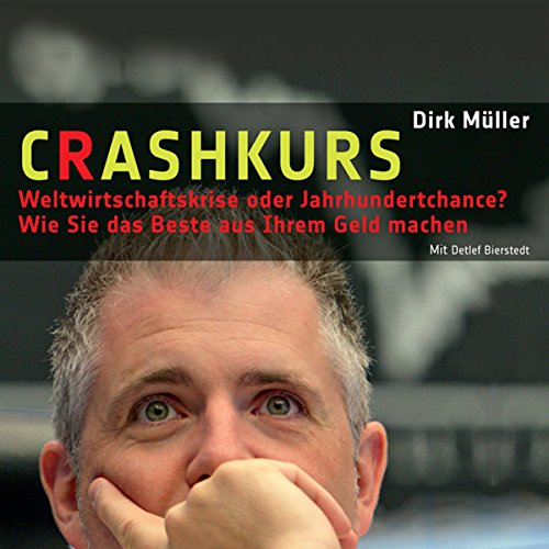 Crashkurs - Weltwirtschaftskrise oder Jahrhundertchance?  audiobook cover art