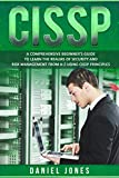 CISSP: A Comprehensive Beginner's Guide to Learn the Realms of Security and Risk Management from A-Z using CISSP Principles (English Edition)
