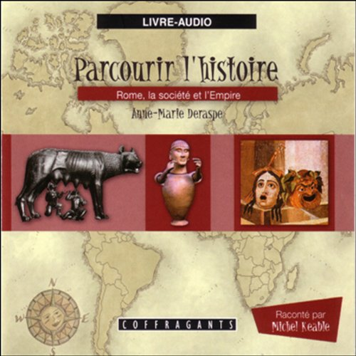 Rome, la société et l'Empire     Parcourir l'histoire 4              By:                                                                                                                                 Anne-Marie Deraspe,                                                                                        Julie Gauthier                               Narrated by:                                                                                                                                 Michel Keable                      Length: 1 hr and 1 min     Not rated yet     Overall 0.0