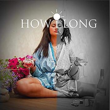 How I Long