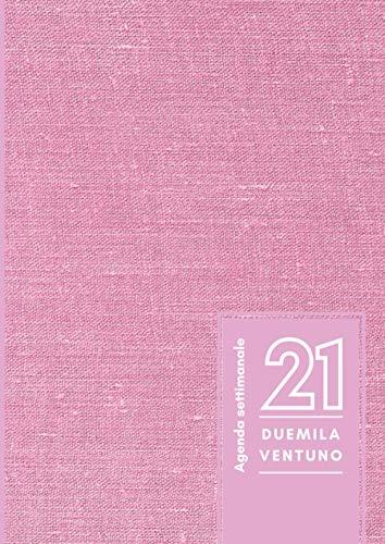 Agenda settimanale 2021: Planner 2021 | 12 mesi | 140 pagine | Formato A4 - 21x29,7 cm | Gennaio 2021 - Dicembre 2021 | Edizione rosa | copertina ... i tuoi impegni e la vita di tutti i giorni