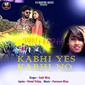 Kabhi Yes Kabhi No