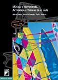 Música Y Movimiento: Actividades rítmicas en el aula: 164 (Biblioteca De Eufonia)