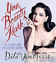 Dita Von Teese knows all about beauty.