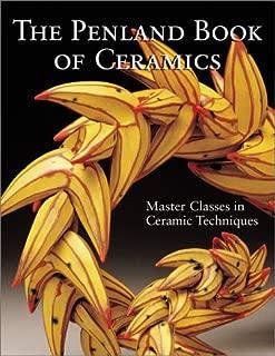 The Penland Book of Ceramics: Master Classes in Ceramic Techniques (A Lark Ceramics Book)