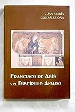 Francisco de Asís y el discípulo amado: presencia de la teología de San Juan Evangelista en la vida y escritos del Poverello