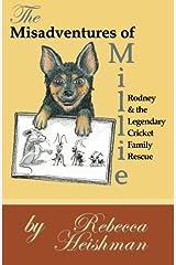 The Misadventures of Millie: Rodney & the Legendary Cricket Family Rescue Broché