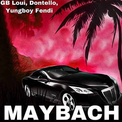 Maybach (feat. Dontello & Yungboy Fendi) [Explicit]