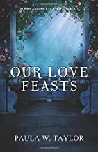 Our Love Feast (Flesh and Spirit)