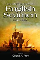 The Social History of English Seamen, 1650-1815