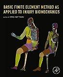 Basic Finite Element Method as Applied to Injury Biomechanics (English Edition)