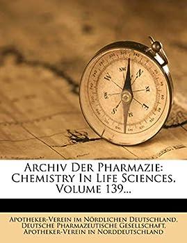 Archiv der Pharmacie Zweite Reihe CXXXIX Band Der ganzen Folge CLXXXIX Band  German Edition