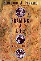 FRAMING A LIFE: A FAMILY MEMOIR