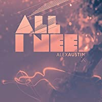 (You're) All I Need