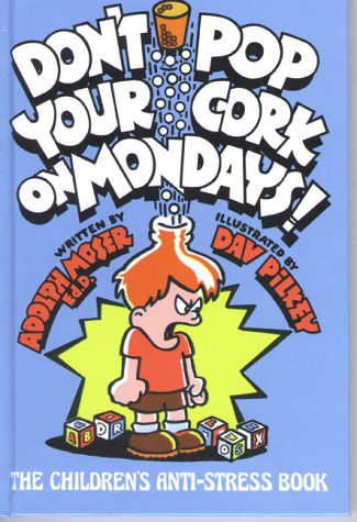Don't Pop Your Cork on Mondays!: The Children's Anti-Stress Book