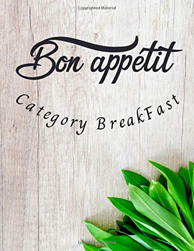Bon appétit Category BreakFast: Cookbook to write your breakfast recipes   Pre-filled notebook   For 100 recipes   Large format, 8.5x11 inches.