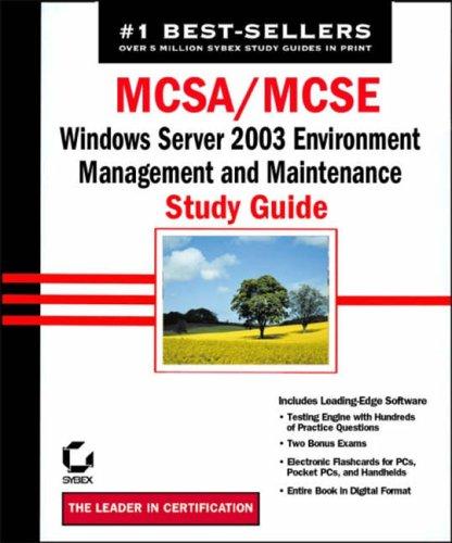 Exam 70-290 (MCSA/MCSE: Windows Server 2003 Environment Management and...
