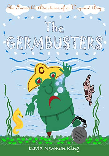 The Germbusters (The Incredible Adventures of a Wayward Boy Book 1) (English Edition)