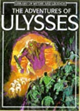 The Adventures of Ulysses (Library of Myths and Legends Series)