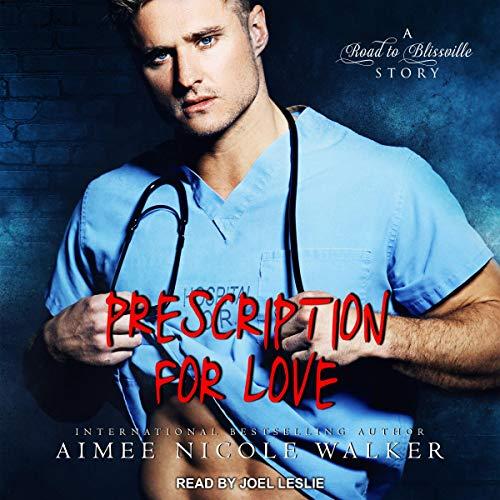 Prescription for Love: Road to Blissville Series, Book 7