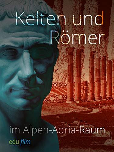 Kelten und Römer im Alpen-Adria-Raum
