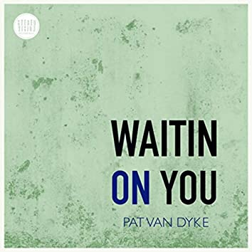 Waitin' on You