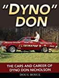 Dyno Don: The Cars and Career of Dyno Don Nicholson (English Edition)