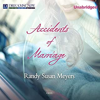 Accidents of Marriage                   By:                                                                                                                                 Randy Susan Meyers                               Narrated by:                                                                                                                                 Susan Bennett                      Length: 12 hrs and 48 mins     298 ratings     Overall 3.9