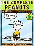 Complete-Peanut-Stories Collection: Book 6 - The Complete Funny Graphic Novel Sno-opy Pea-nuts Great Comics For Children,Kids (English Edition)