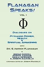 Flanagan Speaks!: Dialogues on Pyramid Power, Health & Spiritual Healing (The Flanagan Revelations Book 7) (English Edition)