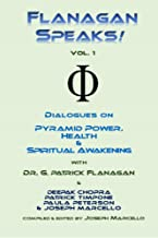 Flanagan Speaks!: Dialogues on Pyramid Power, Health & Spiritual Healing (The Flanagan Revelations Book 7) (English Edition)