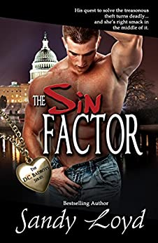 The Sin Factor (DC Bad Boys Series Book 1) by [Sandy Loyd]
